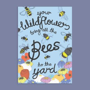 your wildflowers bring all the bees to the yard greetings card